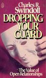SWINDOLI, CHARLES R, - Dropping Your Guard [antikvár]