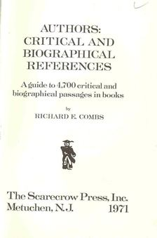 COMBS, RICHARD E. - Authors: Critical and Biographical References [antikvár]
