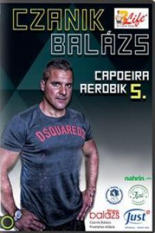 CZANIK BALÁZS - CAPOERA AEROBIK V.
