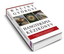 Bálint Györgyi - Hangterápia kézikönyv