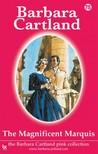 Barbara Cartland - The Magnificent Marquis [eKönyv: epub, mobi]