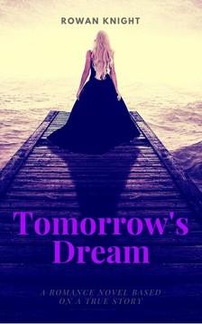 Knight Rowan - Tomorrow's Dream [eKönyv: epub, mobi]