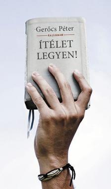 Gerőcs Péter - Ítélet legyen!
