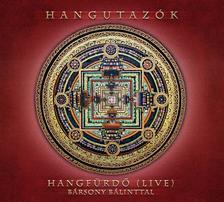 HANGUTAZÓK - Hangfürdő live (Bársony Bálinttal) CD