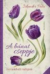 Iskender Pala - A bánat cseppje - Isztambuli tulipán<!--span style='font-size:10px;'>(G)</span-->