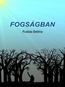 Bettina Puskás - Fogságban [eKönyv: pdf, epub, mobi]