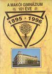Franyó Róbert (szerk.) - A Makói Gimnázium 101 éve 1985-1996 [antikvár]