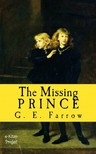 G. E. Farrow, Harry Furniss, Dorothy Furniss - The Missing Prince [eKönyv: epub,  mobi]