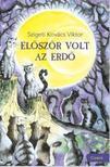 Szigeti Kovács Viktor - Először volt az erdő<!--span style='font-size:10px;'>(G)</span-->