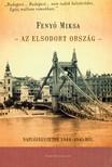 Fenyő Miksa - Az elsodort ország - Naplójegyzetek 1944-1945-ből [eKönyv: epub, mobi]