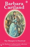 Barbara Cartland - The Marquis is Deceived [eKönyv: epub, mobi]