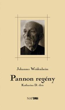 Johannes Weidenheim - Pannon regény - Katharina D. élete