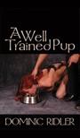 Ridler Dominic - A Well Trained Pup [eKönyv: epub,  mobi]