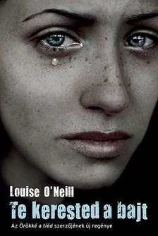 Louise O'Neill - Te kerested a bajt