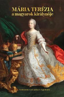 - Mária Terézia - A magyarok királynője