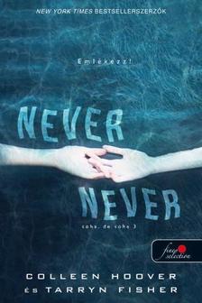 Colleen Hoover - Never never - Soha, de soha 3. (Never Never 3.)