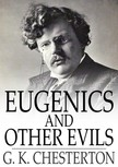 Gilbert Keith Chesterton - Eugenics and Other Evils [eKönyv: epub,  mobi]