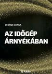 George Varga - Az időgép árnyékában [eKönyv: epub,  mobi]