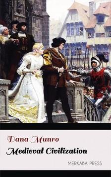 Munro Dana - Medieval Civilization [eKönyv: epub, mobi]