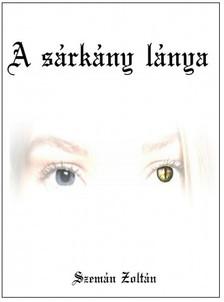 Zoltán Szemán - A sárkány lánya [eKönyv: epub, mobi]