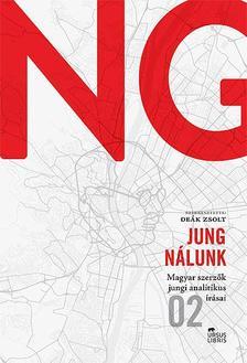 (Szerkesztő: Deák Zsolt) - Jung nálunk II. Magyar szerzők jungi analitikus írásai