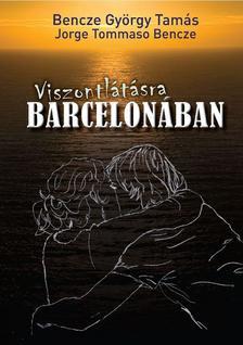 Ha Jorge Thomaso Bencze - Viszontlátásra Barcelonában