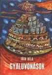 TÓTH BÉLA - Gyaluvonások [antikvár]
