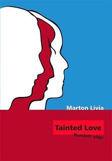 Marton Lívia - Tainted Love - Romlott vágy