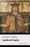 Fisher Herbert - Medieval Empire [eKönyv: epub,  mobi]