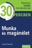 Lothar Seiwert - Munka és magánélet [eKönyv: epub, mobi]<!--span style='font-size:10px;'>(G)</span-->
