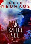 Nele Neuhaus - Aki szelet vet...<!--span style='font-size:10px;'>(G)</span-->