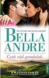 Bella André - CSAK RÁD GONDOLOK<!--span style='font-size:10px;'>(G)</span-->