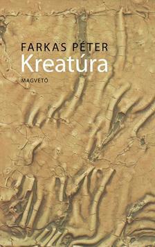 Farkas Péter - Kreatúra ###