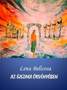 Lena Belicosa - Az éjszaka örvényében [eKönyv: pdf, epub, mobi]