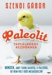 SZENDI GÁBOR - Paleolit táplálkozás kezdőknek [eKönyv: epub, mobi]<!--span style='font-size:10px;'>(G)</span-->