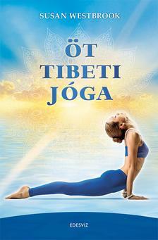 Susan Westbrook - Öt tibeti jóga