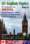 Németh Ervin - 21 English Topics Part 3