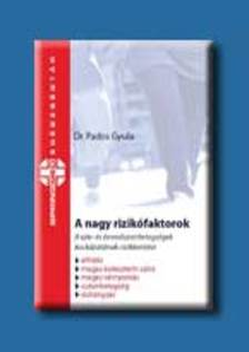 Dr. Pados Gyula - A NAGY RIZIKÓFAKTOROK