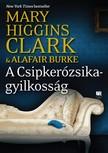 Mary Higgins Clark,  Alafair Burke - A Csipkerózsika-gyilkosság [eKönyv: epub, mobi]