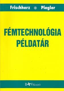 FRISCHHERZ-PIEGLER - 36001/P FÉMTECHNOLÓGIAI PÉLDATÁR