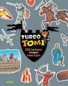 - Turbó Tomi - 250 kedvenc lovagos matricám