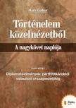 Hárs Gábor - Történelem közelnézetből - A nagykövet naplója [eKönyv: pdf,  epub,  mobi]