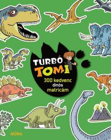 - Turbó Tomi - 300 kedvenc dinós matricám