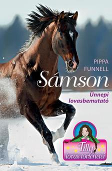 Pippa Funnell - Tilly lovas történetei 4.-Sámson-Ünnepi lovasbemutató