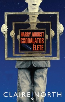 North, Claire - Harry August csodálatos élete [eKönyv: epub, mobi]