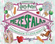 - - Harry Potter - Mézesfalás - Finomságok illatos könyve