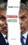 BOLGÁR GYÖRGY - Orbán-mesék [eKönyv: epub,  mobi]