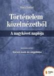 Hárs Gábor - Történelem közelnézetből - A nagykövet naplója 2. [eKönyv: pdf,  epub,  mobi]