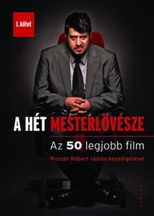 Puzsér Róbert - A HÉT MESTERLÖVÉSZE I. - AZ 50 LEGJOBB FILM ###