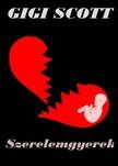 Gigi Scott - Szerelemgyerek [eKönyv: pdf,  epub,  mobi]